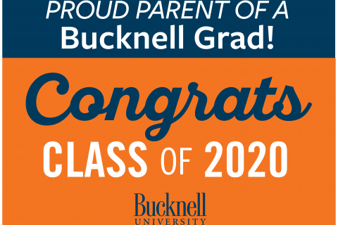 Proud Parent of a Bucknell Grad! Congrats Class of 2020 yard sign